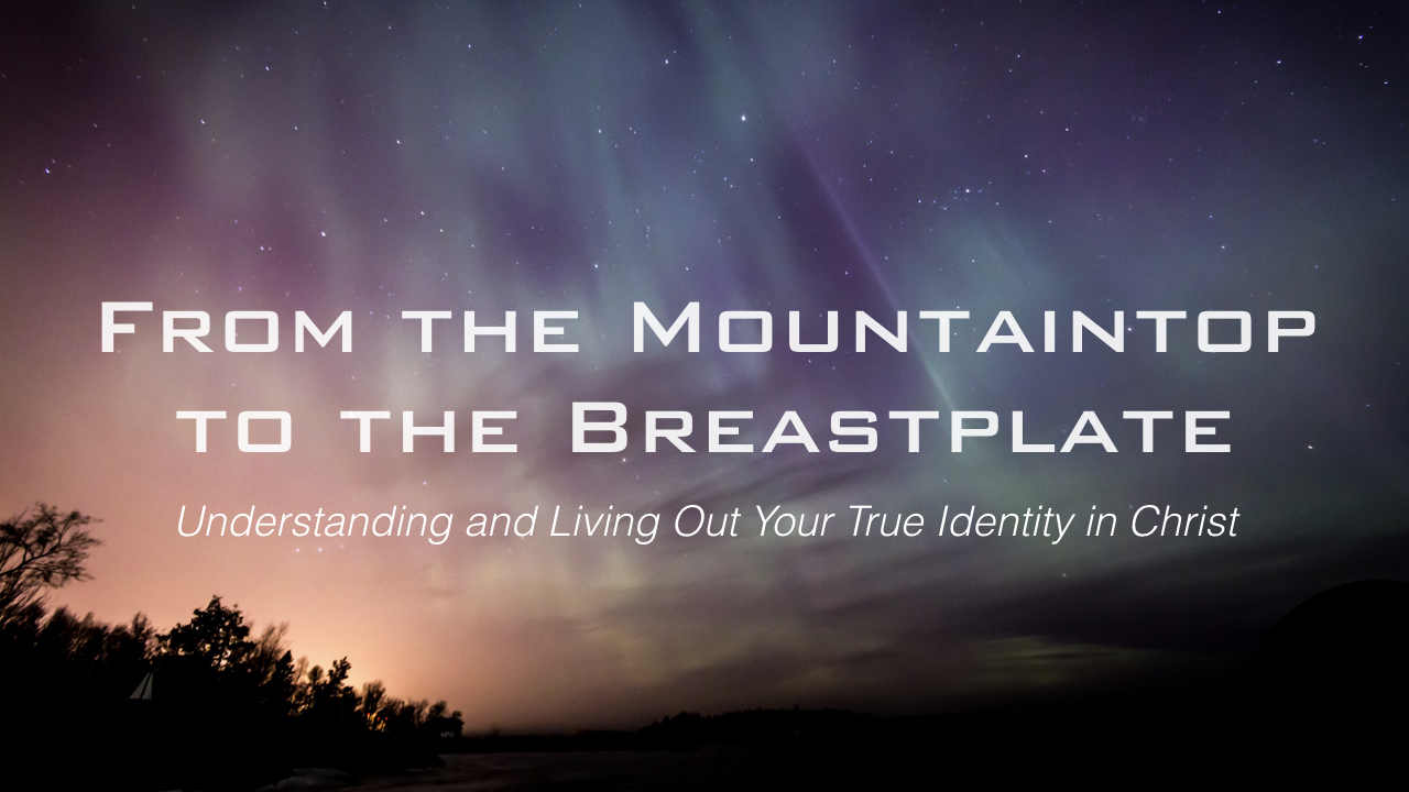 From the Mountaintop to the Breastplate.001.jpeg