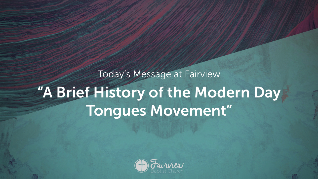 A Brief History of the Modern Day Tongues Movement.005.jpeg