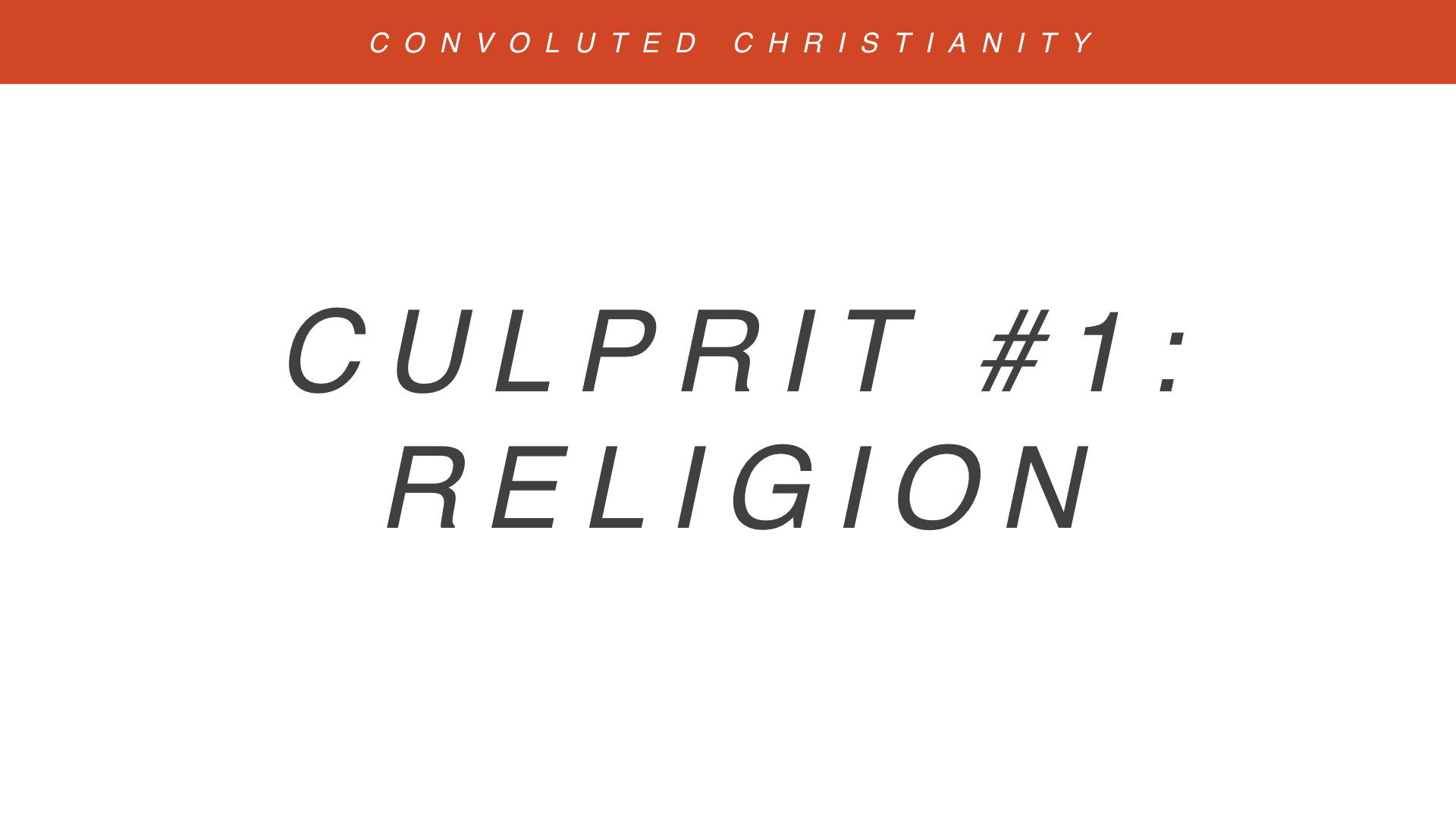Real Christianity - Week 1 - Convoluted Christianity copy.003.jpeg