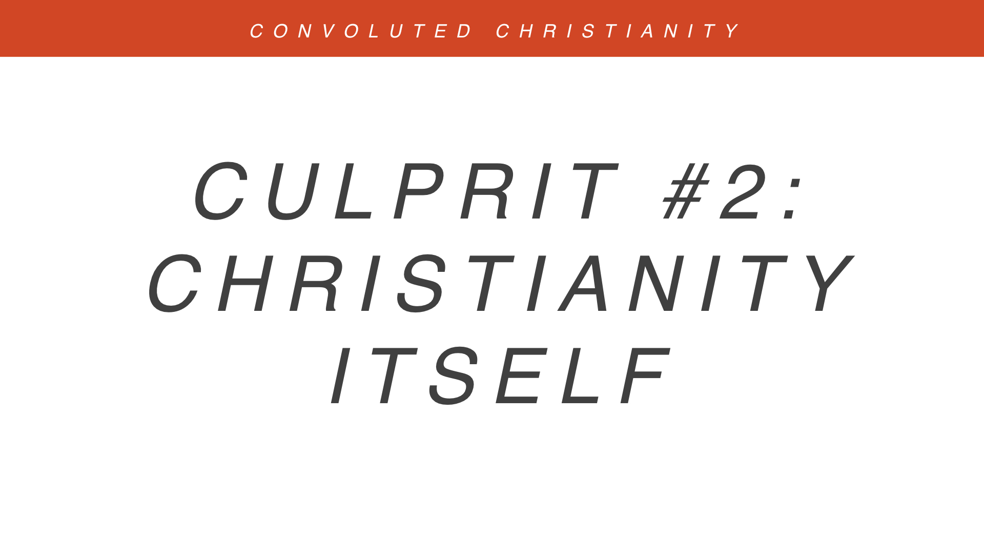 Real Christianity - Week 1 - Convoluted Christianity copy.009.jpeg