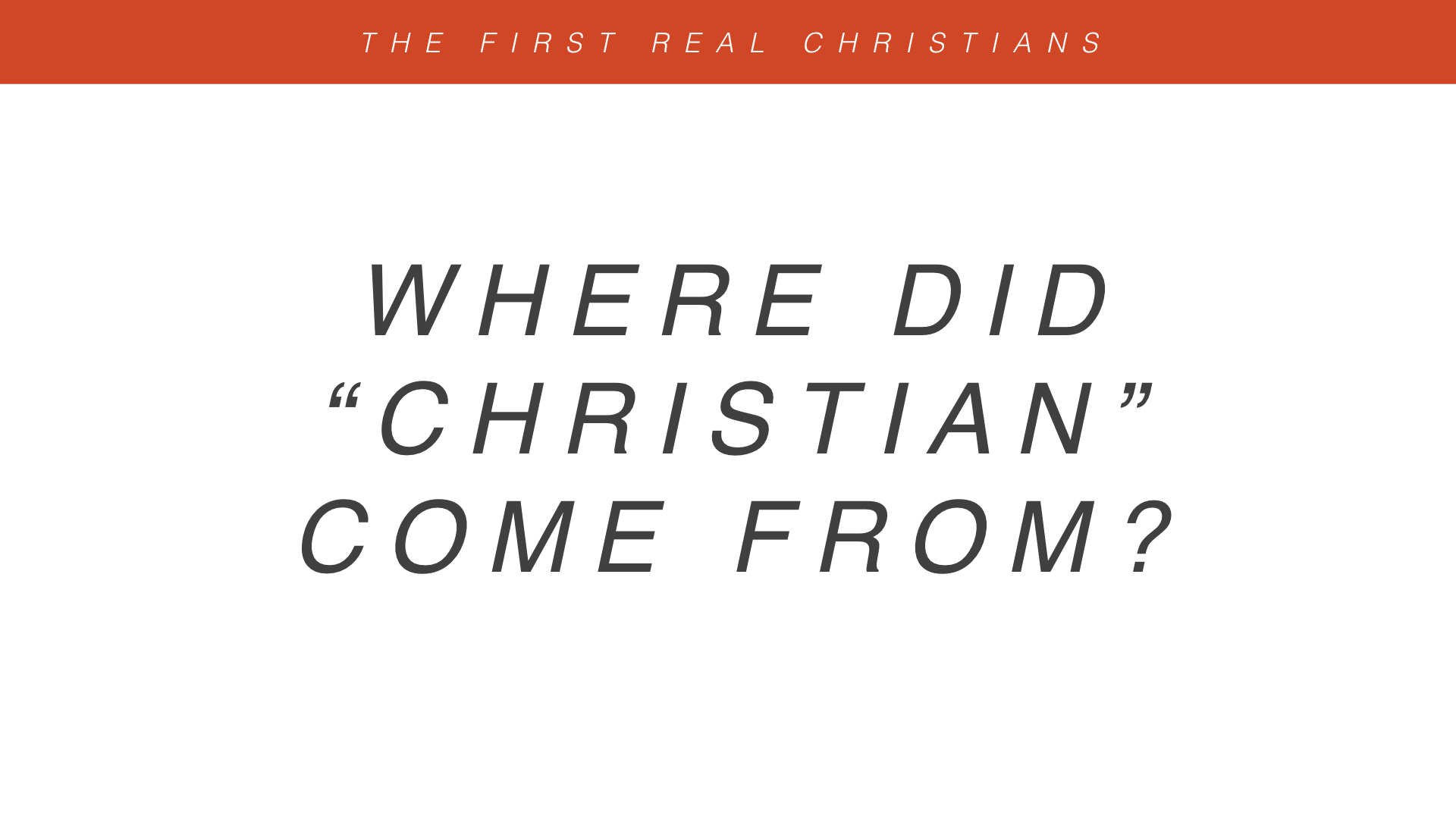 Real Christianity - Week 3 - The First Real Christians copy.009.jpeg