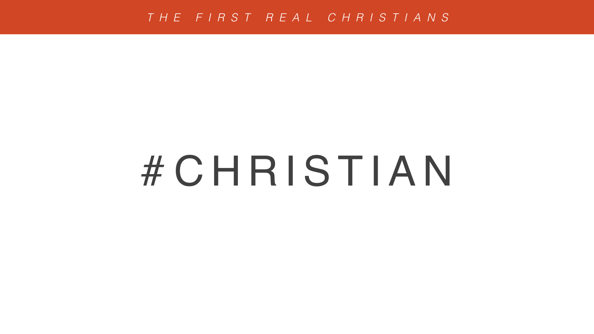 Real Christianity - Week 3 - The First Real Christians copy.017.jpeg