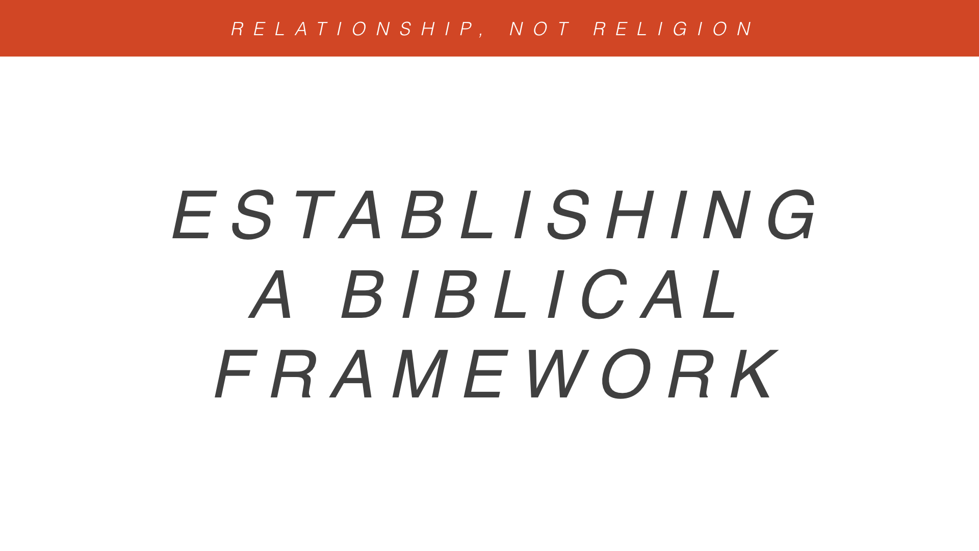 Real Christianity - Week 4 - Relationship, Not Religion copy.005.jpeg