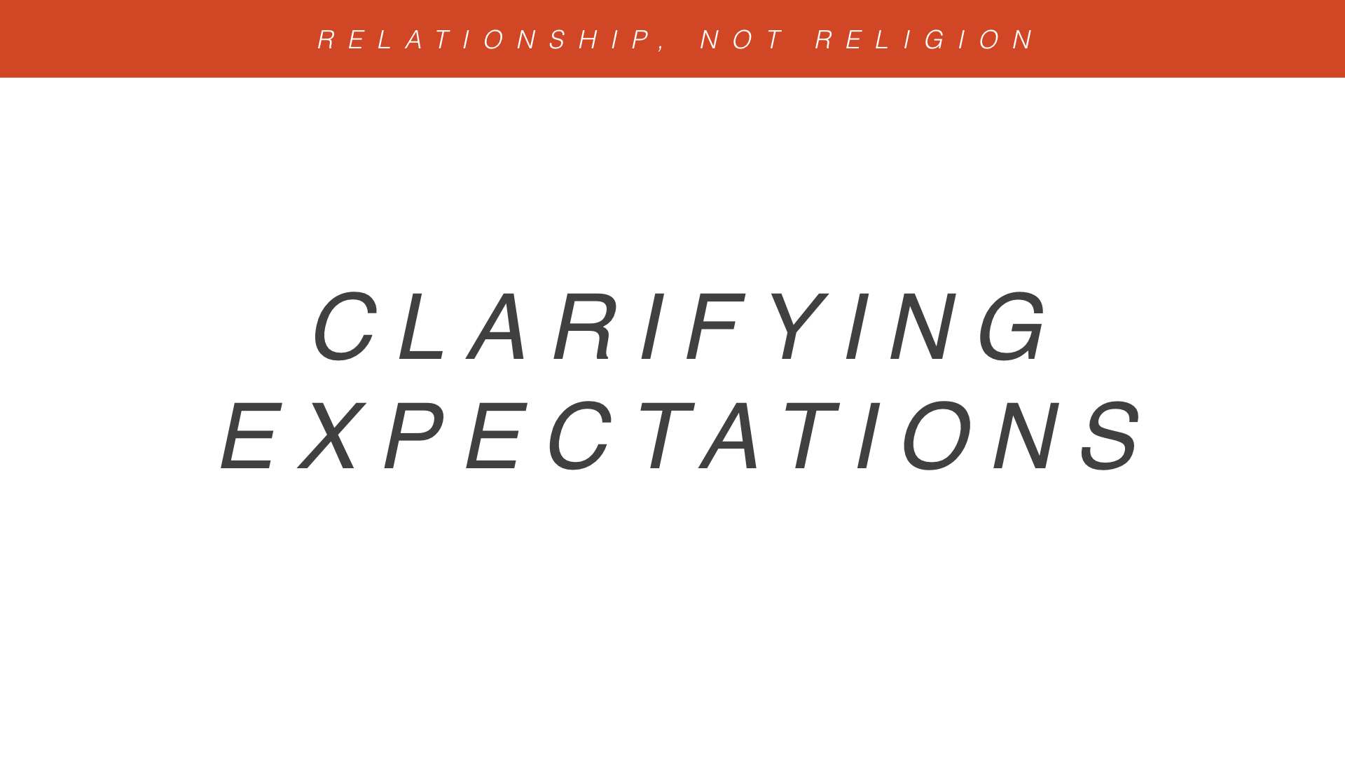 Real Christianity - Week 4 - Relationship, Not Religion copy.011.jpeg
