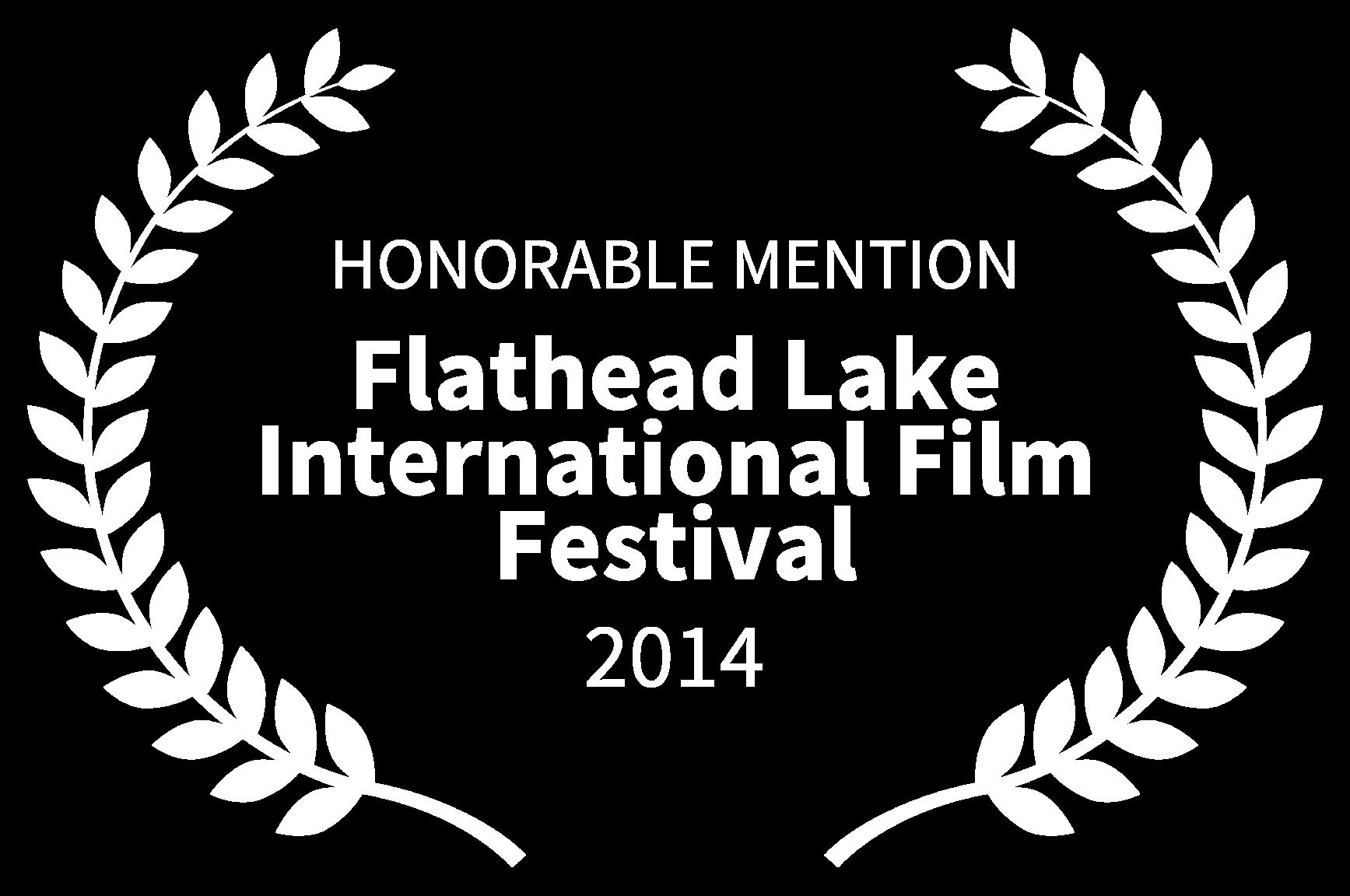 HONORABLE MENTION - Flathead Lake International Film Festival - 2014.png