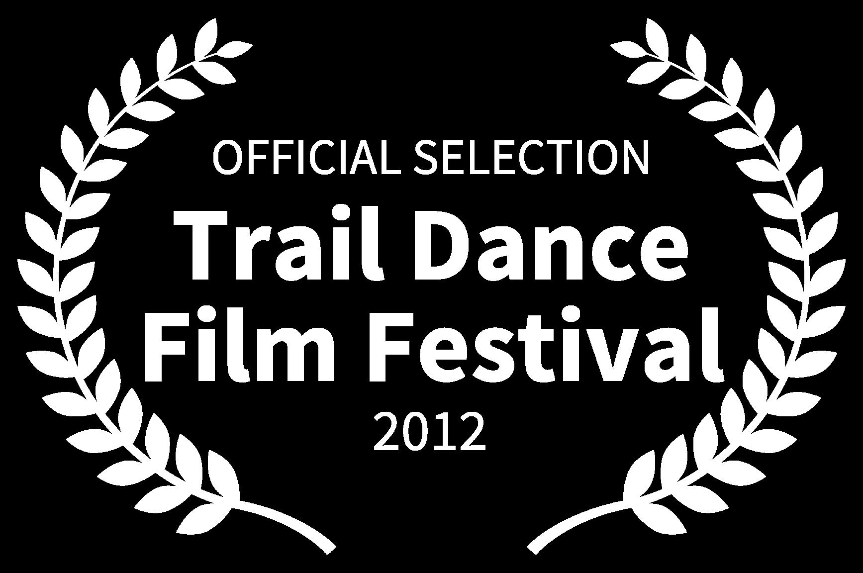 OFFICIAL SELECTION - Trail Dance Film Festival - 2012.png