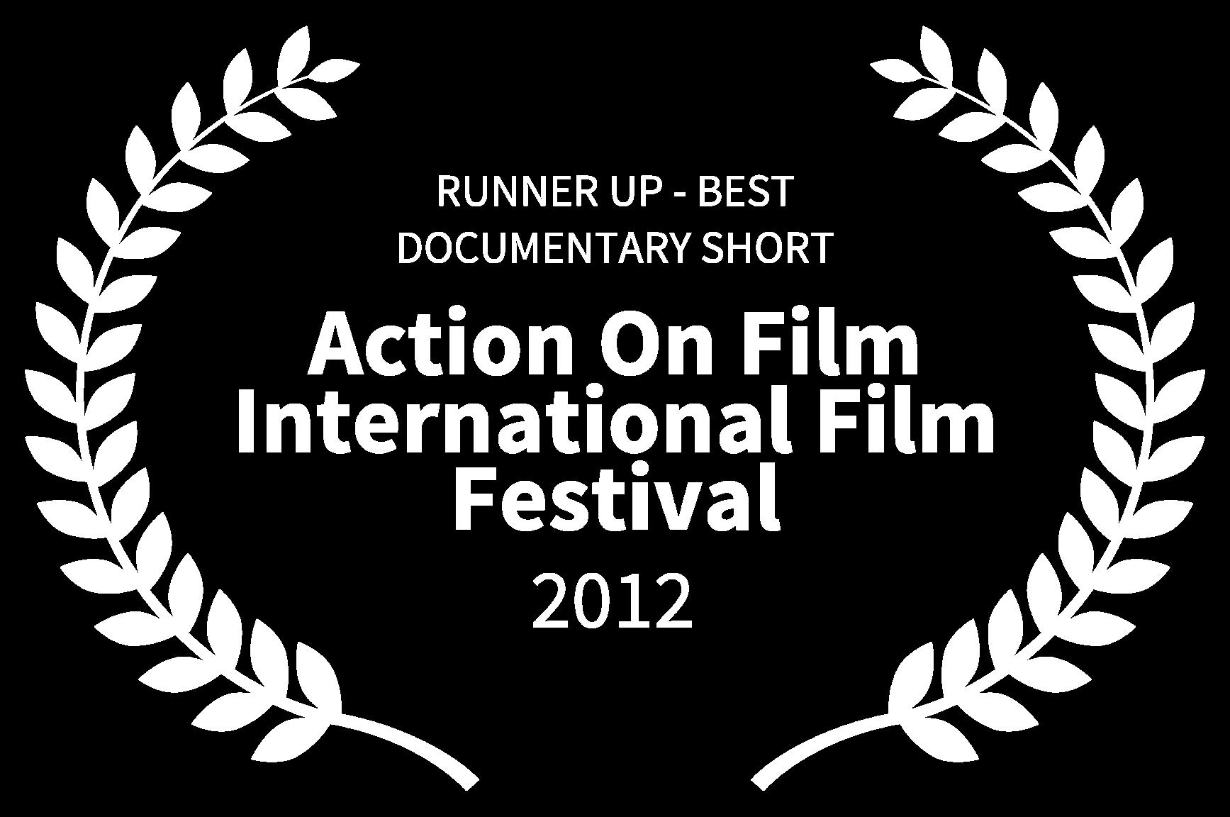 RUNNER UP - BEST DOCUMENTARY SHORT - Action On Film International Film Festival - 2012.png