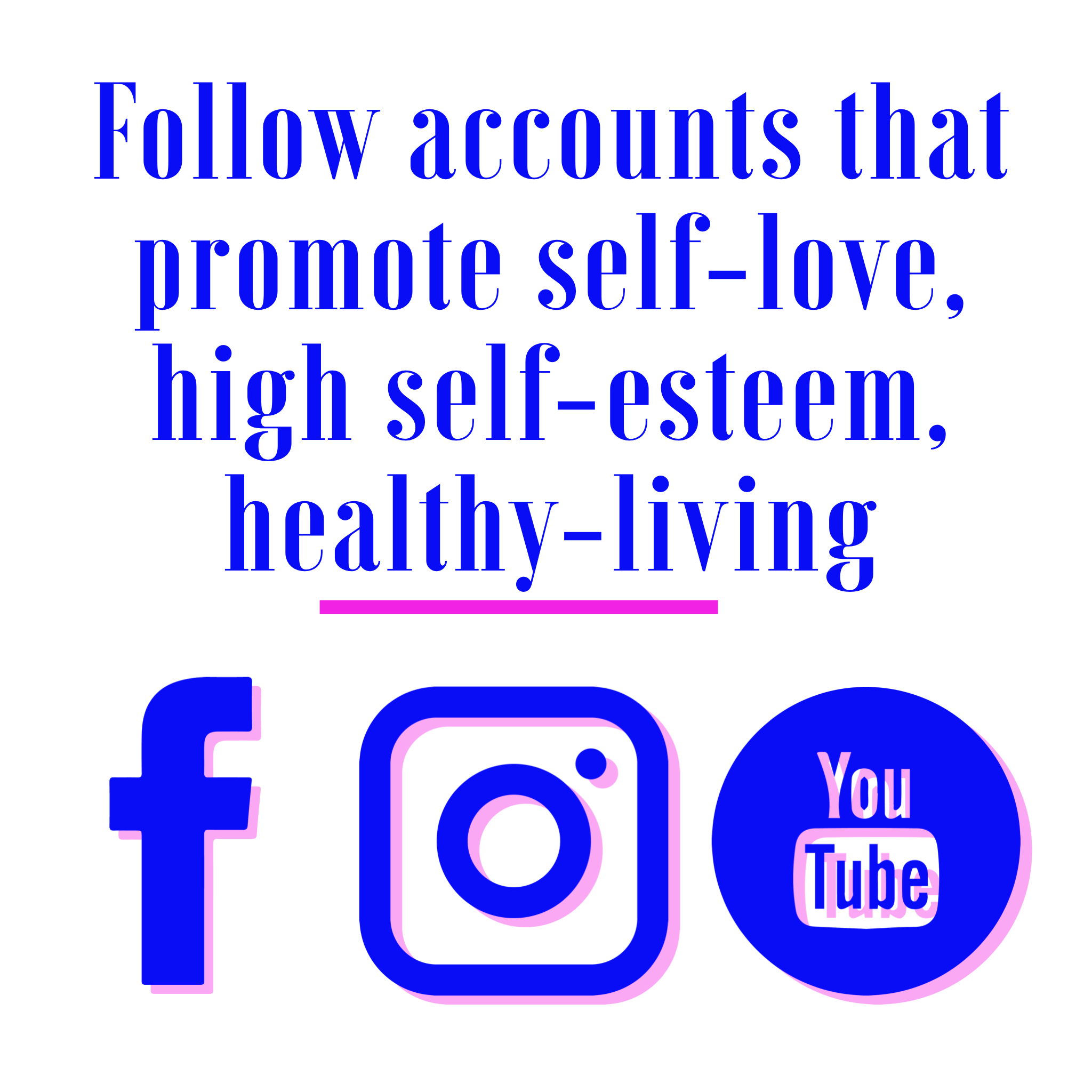 Follow self-love, high self-esteem, healthy-living.PNG