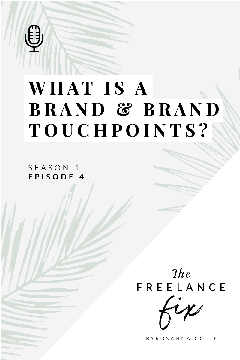What is a brand? (and all about Brand touchpoints) - The Freelance Fix Podcast with byRosanna