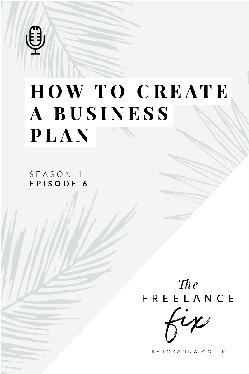 How to create a business plan - The Freelance Fix Podcast with byRosanna