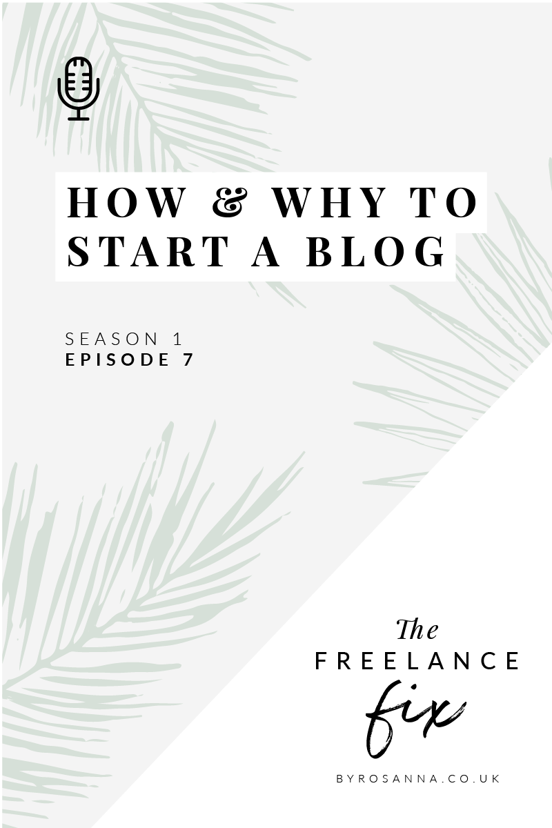 How & why to start a blog for your business -  The Freelance Fix Podcast with byRosanna