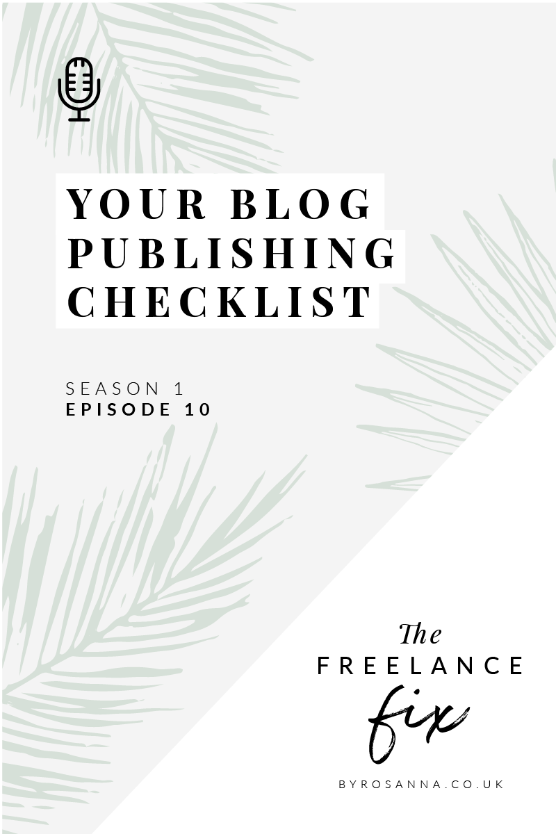 Your blog post publishing checklist - The Freelance Fix Podcast with byRosanna