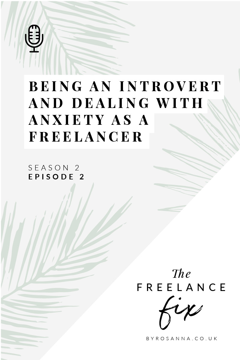 Being introverted & dealing with anxiety as a freelancer | small business tips with byRosanna Design | #introvert #freelancelife