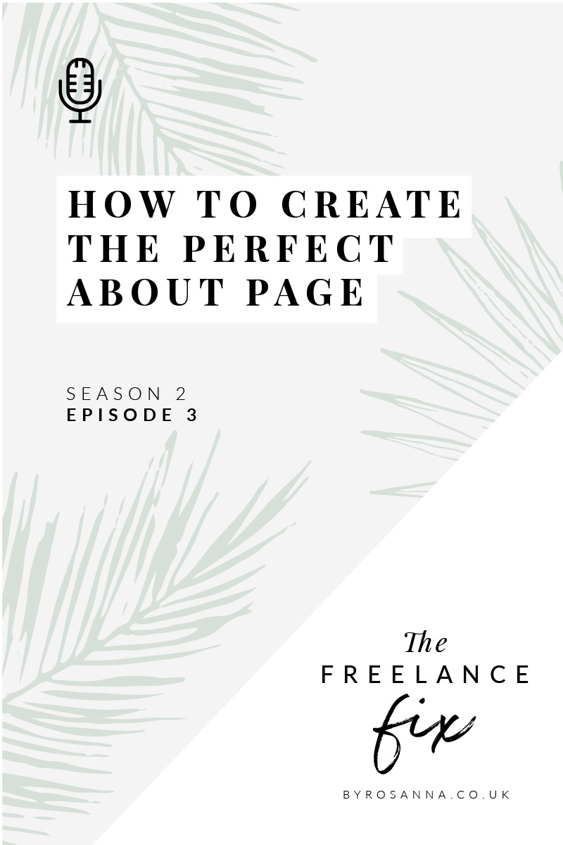 How to create the perfect About page for your website | Copywriting and design tips from byRosanna Design | #copywriting #websitetips #freelancetips