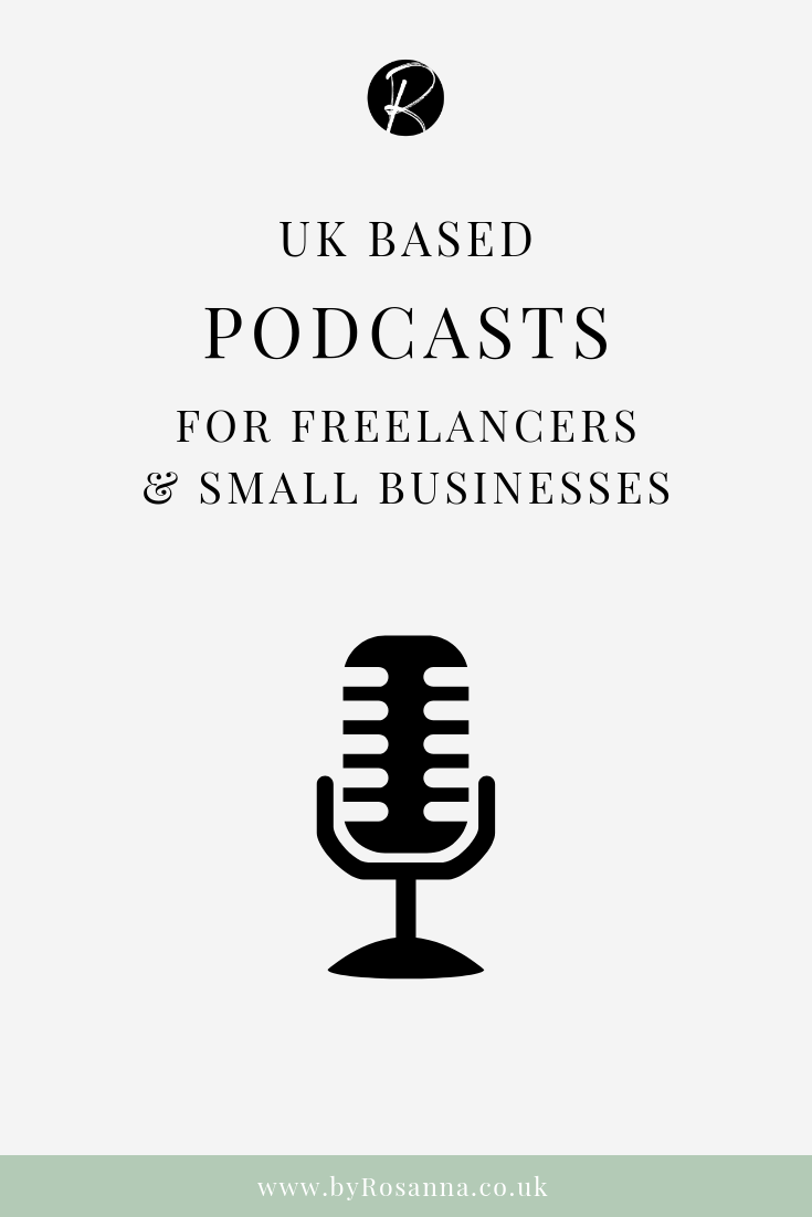 UK Based Podcasts for Freelancers & Small Businesses | Business and Marketing Podcasts to listen to | byRosanna Design #ukpodcasts #businesspodcasts