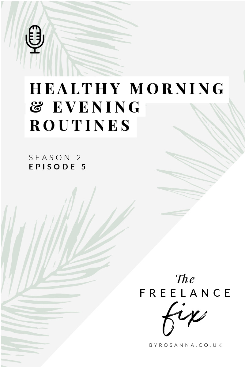 Healthy morning & evening routines for freelancers and business owners | Be more productive and effective by getting enough sleep | byRosanna Design #productivity #efficiency