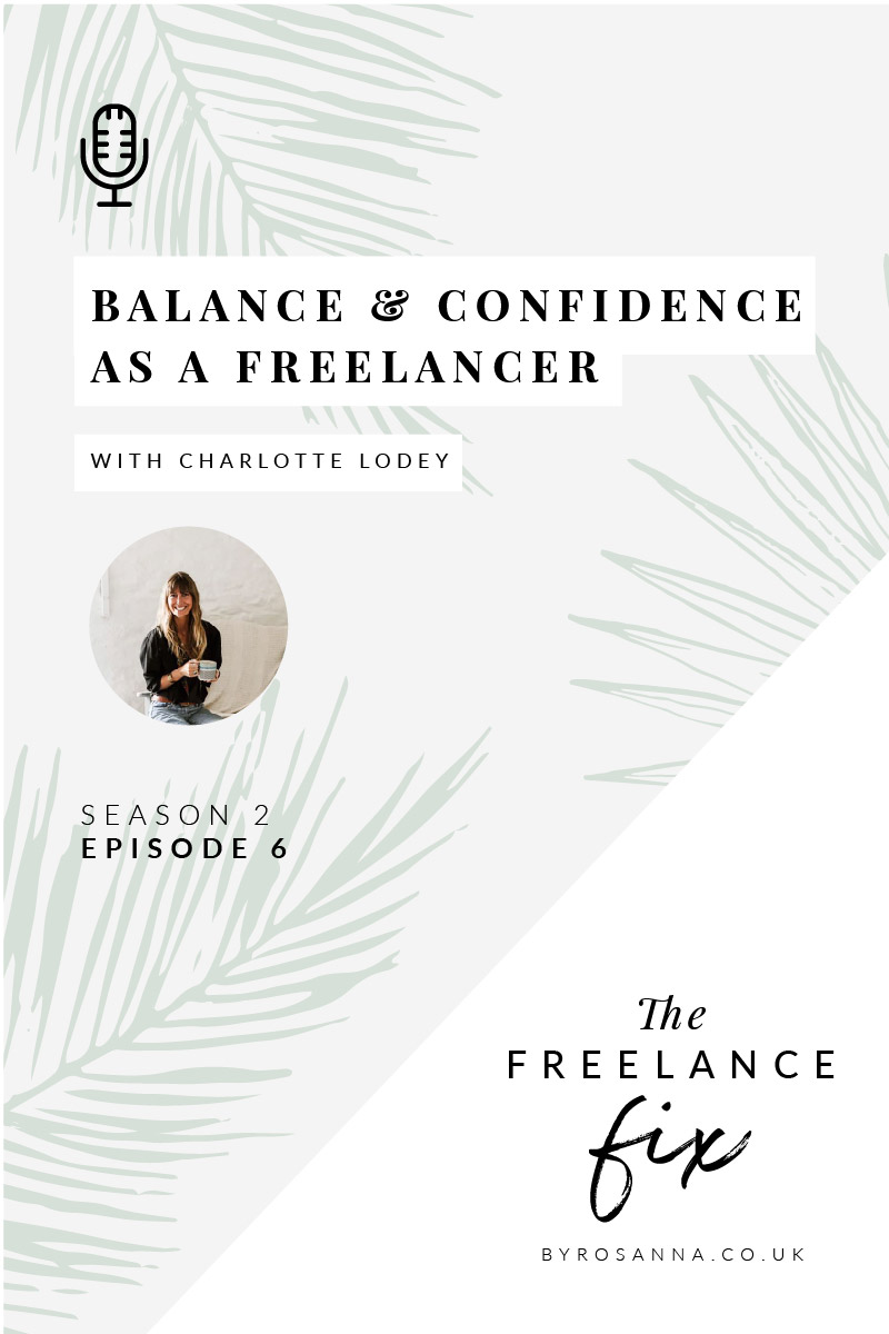 Balance and Confidence as a Freelancer (Podcast interview with Charlotte Lodey of The Palm Tree Club) #worklifebalance #freelancelife
