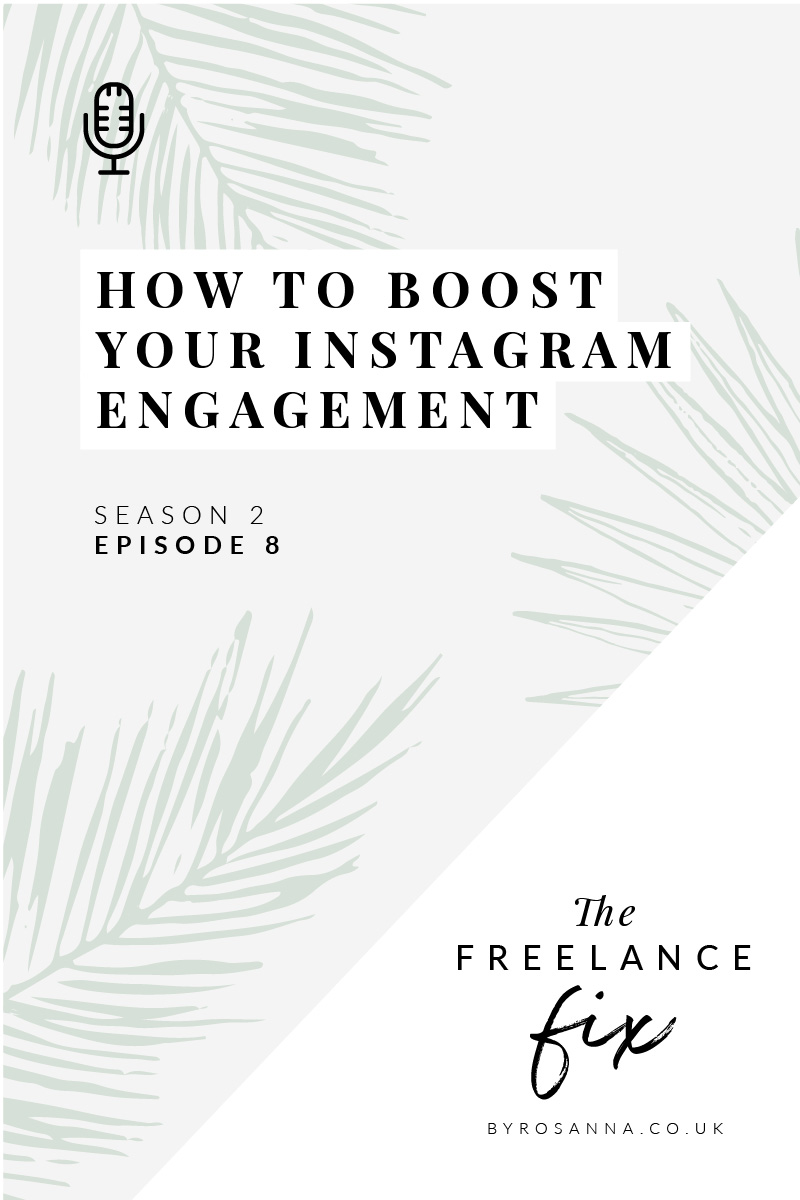How to Boost Your Instagram Engagement in 2019 + Instagram Stories Ecourse announcement! | The Freelance Fix Podcast with byRosanna #instagrammarketing #instagramtips