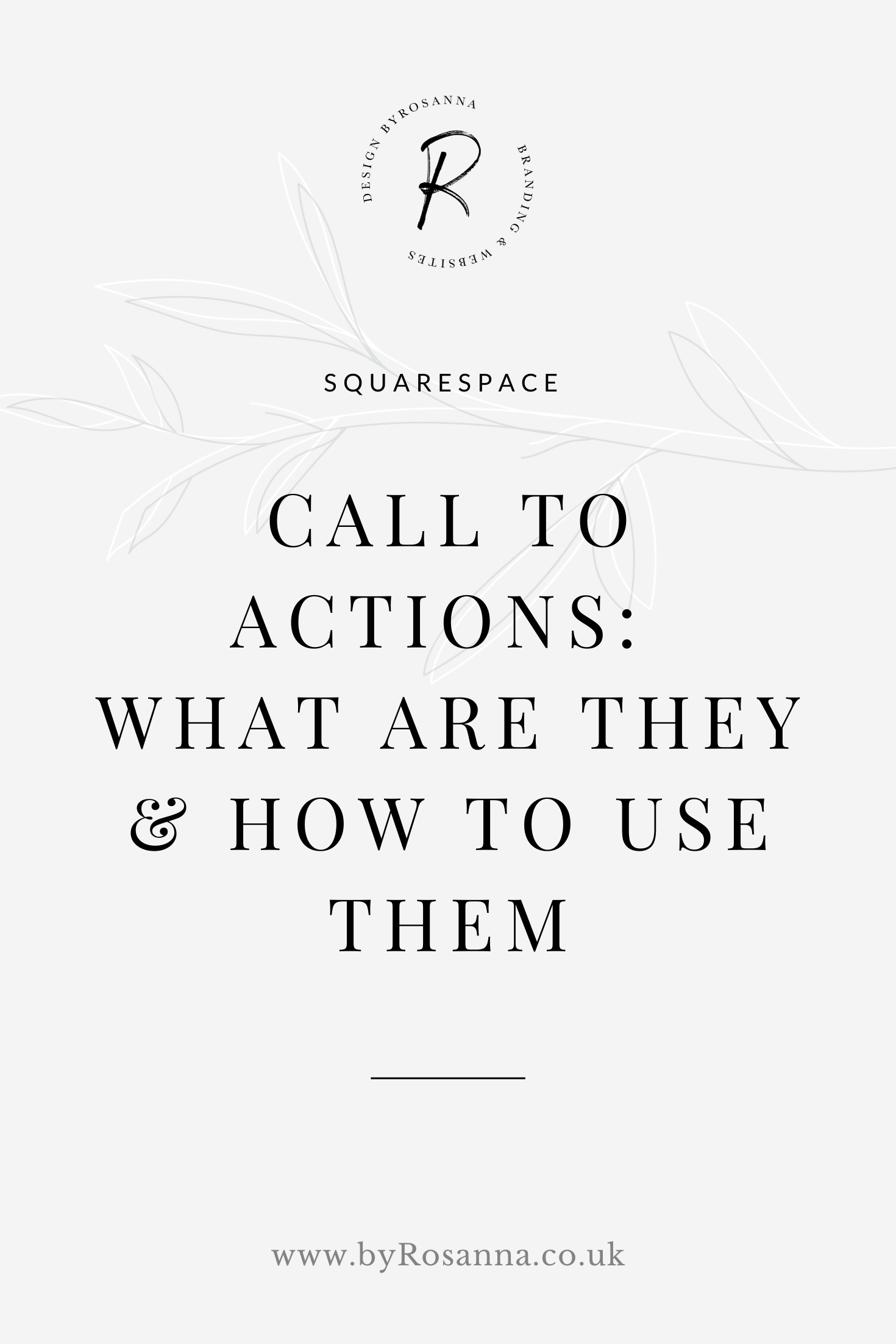 Call to Actions: What are they and how to use them | #calltoaction #squarespacetips #websitetips