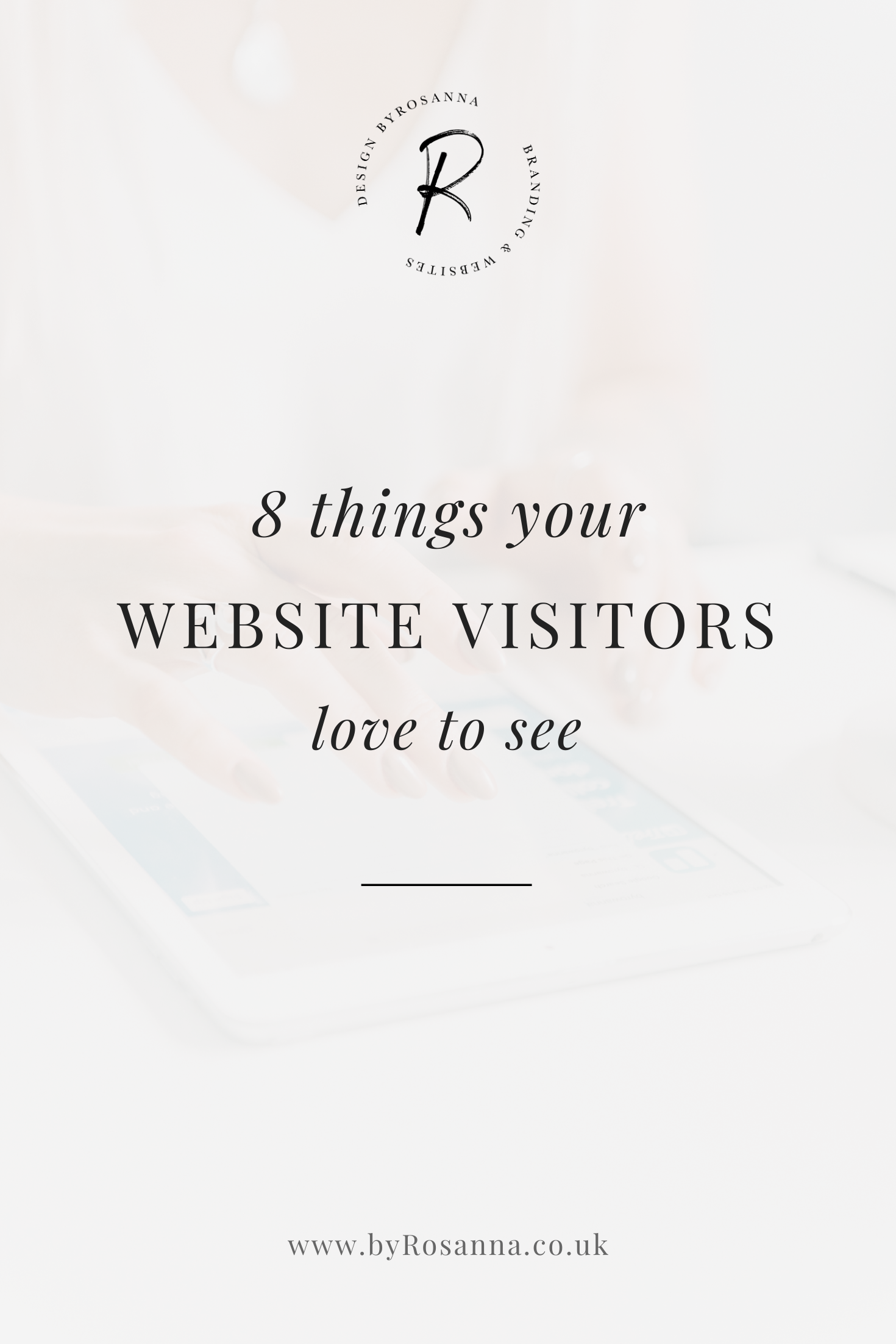 8 Things Your Website Visitors Love to See | byRosanna | #squarespacetips #websitetips #webdesign