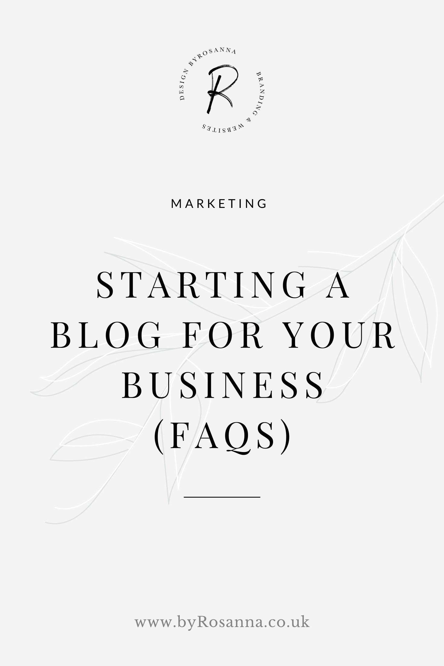 Starting a blog for your business (FAQs) | byRosanna | #bloggingtips #businesblog