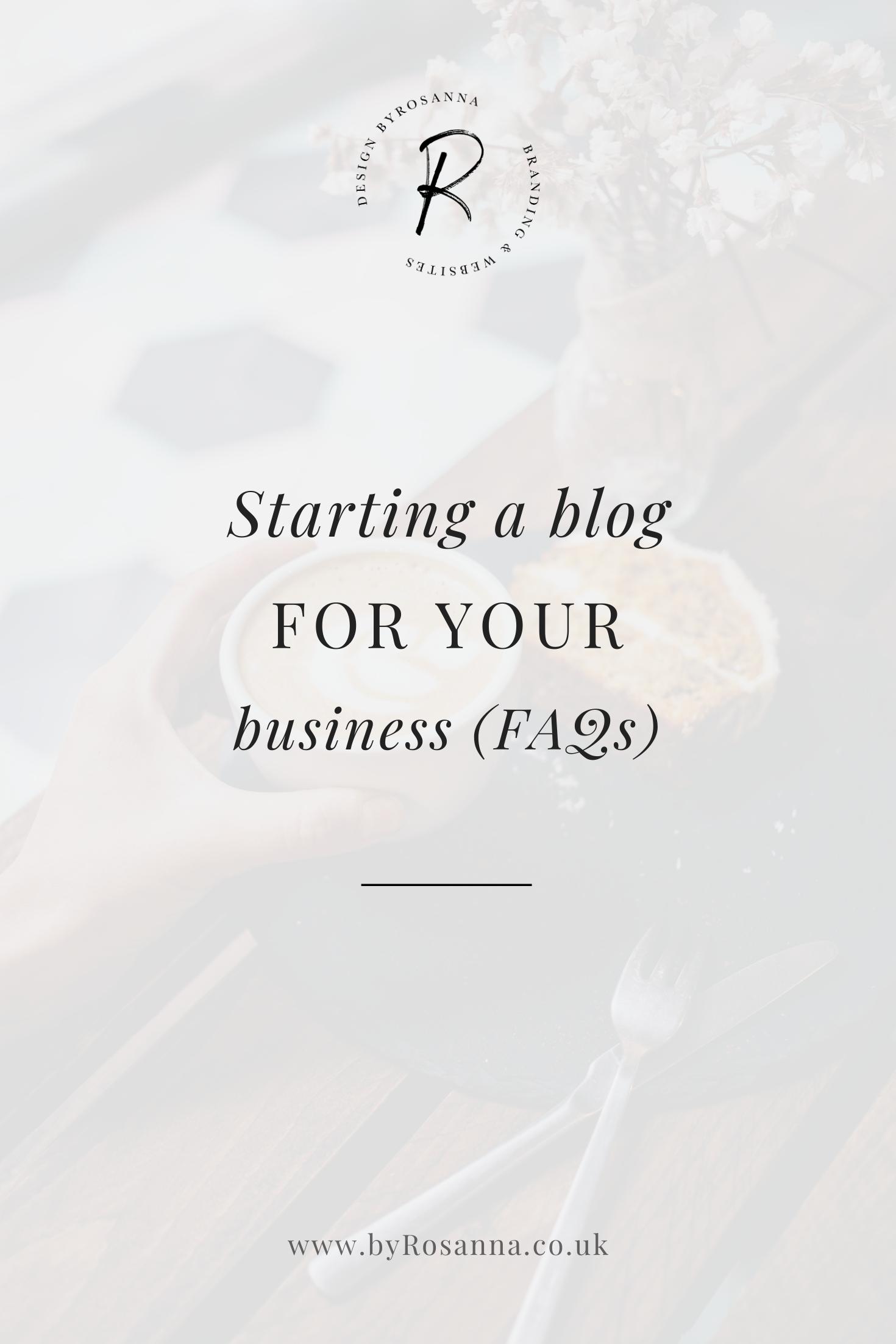 Starting a blog for your business (FAQs) | byRosanna | #bloggingtips #businessblog