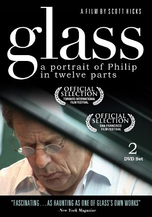 Scott Hicks' 2008 documentary  Glass: A Portrait of Philip in Twelve Parts.