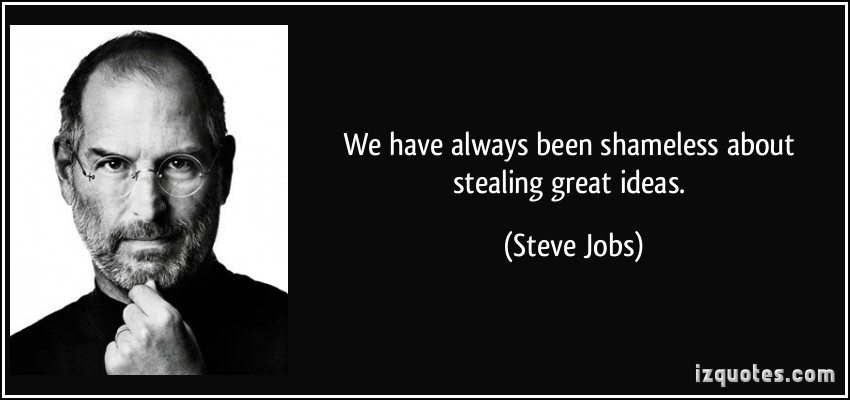 Ascribed   from this guy who had more things to say about intellectual property theft. (From izquotes.com)
