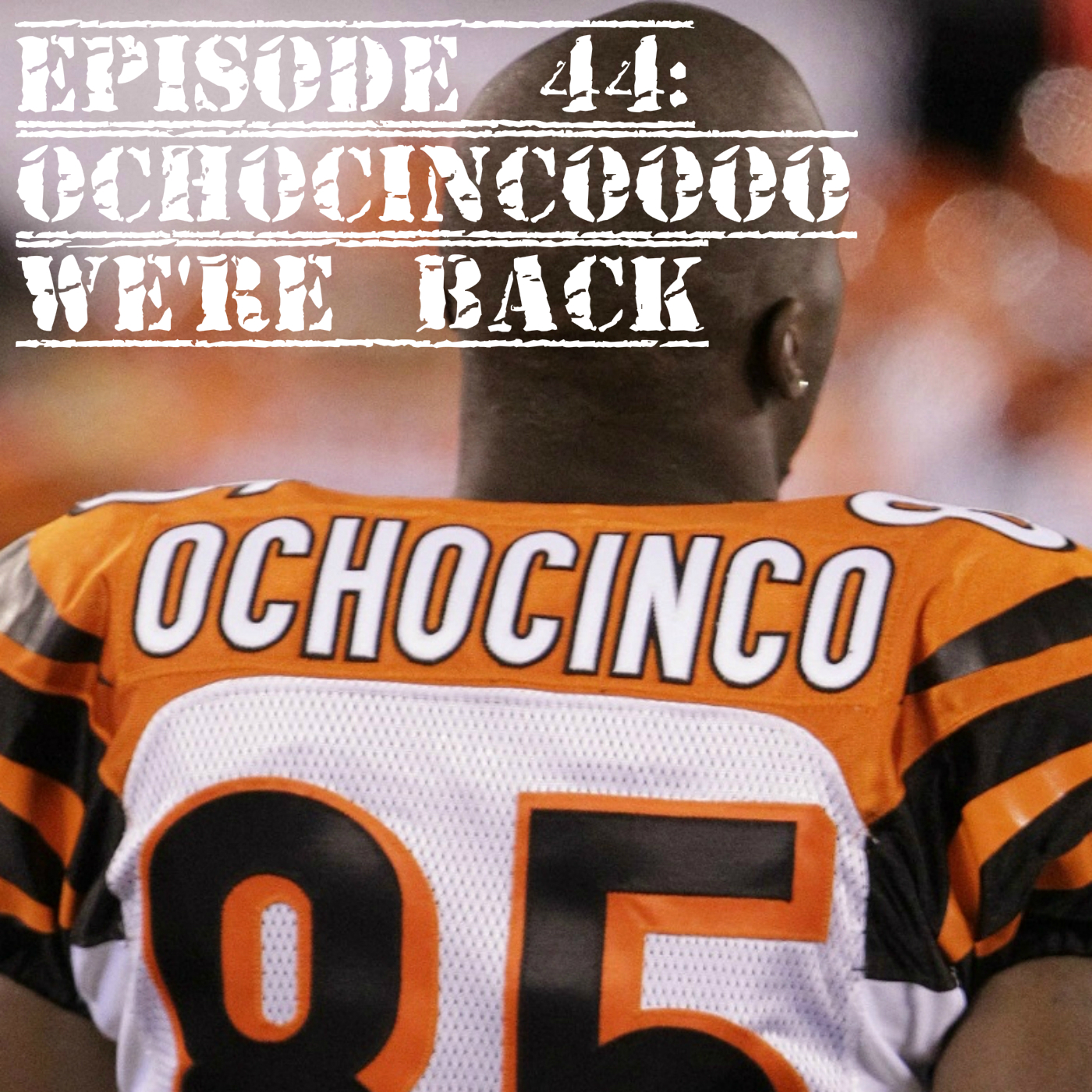 EP 44 OchoCinco We're back.jpg