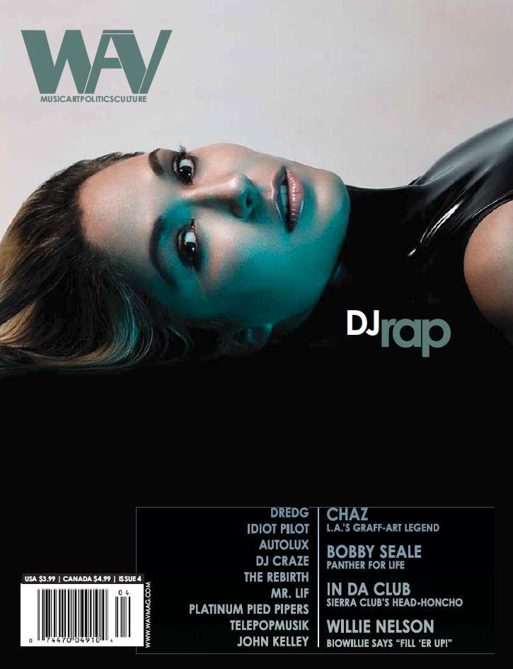 WAV Kotori Magazine Issue 4 - DJ Rap / Dredg / Idiot Pilot / Autolux / DJ Craze / The Rebirth / Mr.Lif / Platinum Pied Pipers / Telepopmusik / John Kelley / Chaz / Bobby Seale / Willie Nelson / Sierra Club Carl Pope