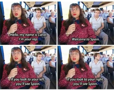 Carol from Little Britain is  NOT  the type of guide you'd want, lol. Pic Source: Facebook