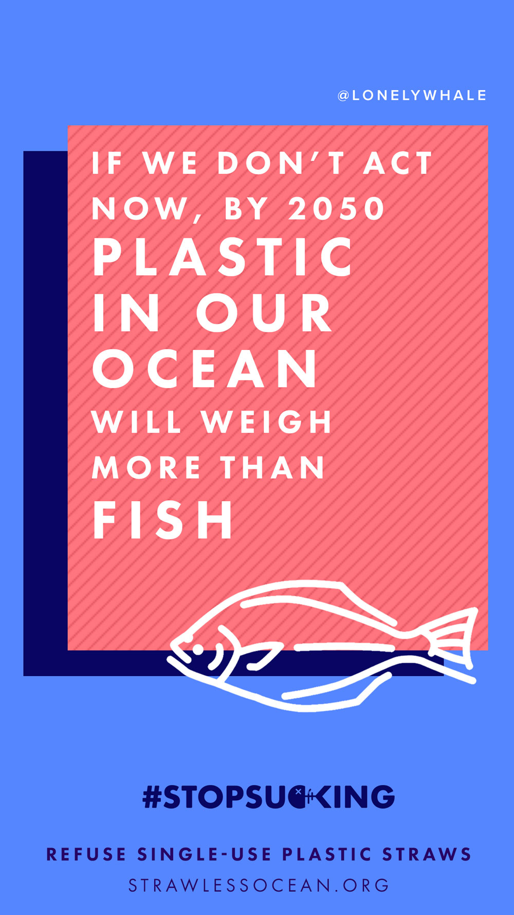 Stop Sucking on plastic straws - join the Lonely Whale campaign to save our oceans.