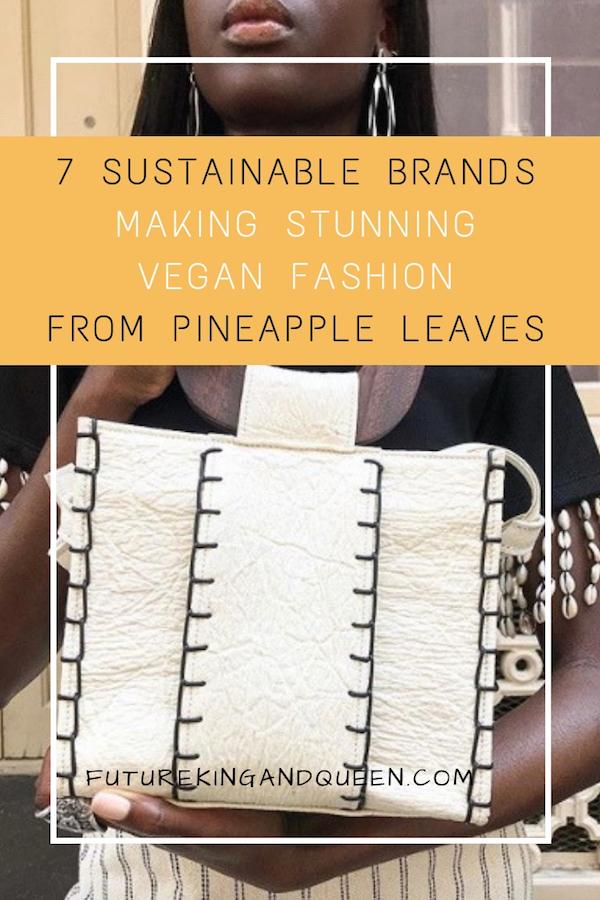 7 Sustainable Brands Making Stunning Vegan Fashion From Pinatex Pineapple Leaf Fibres.jpg