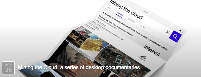 Interval Projects Presents Mining the Cloud: a series of desktop documentaries