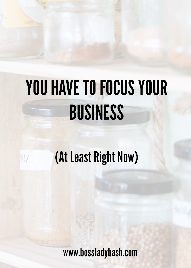 Why You Have to Focus Your Business When You're First Starting Out
