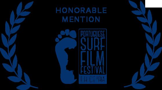 Honorable Mention Portuguese Surf Film Festival (PT)2016