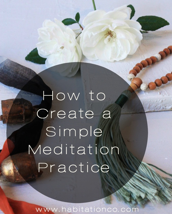 How to Create a Simple Meditation Practice // Habitation Co.