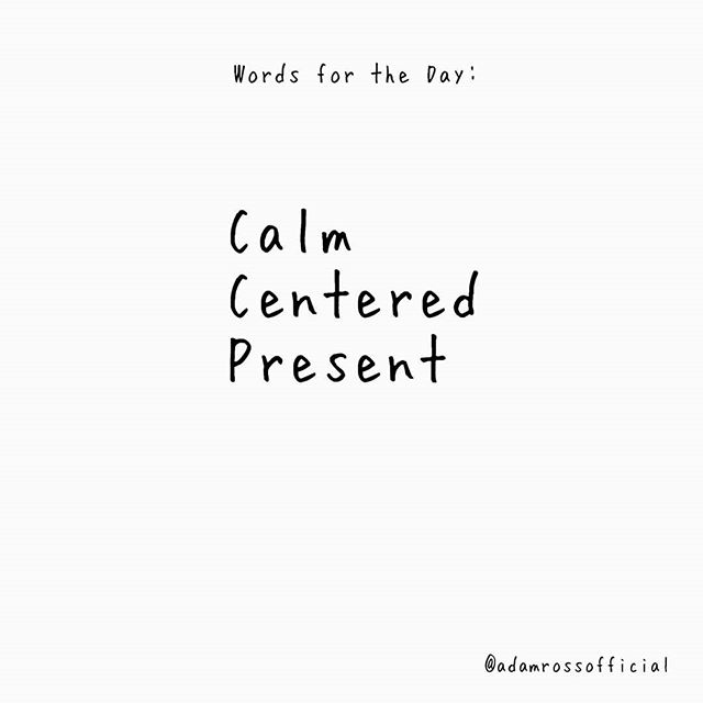 Words for the day. • • • #calm #centered #present #words #wednesday #midweek #vibes #quotes #love #health #wellness #mindset #sweet #peace #joy #work #workhard #moves #balance #bodymind #singer #actor #instagay #instagood #humancondition #artist #create #world