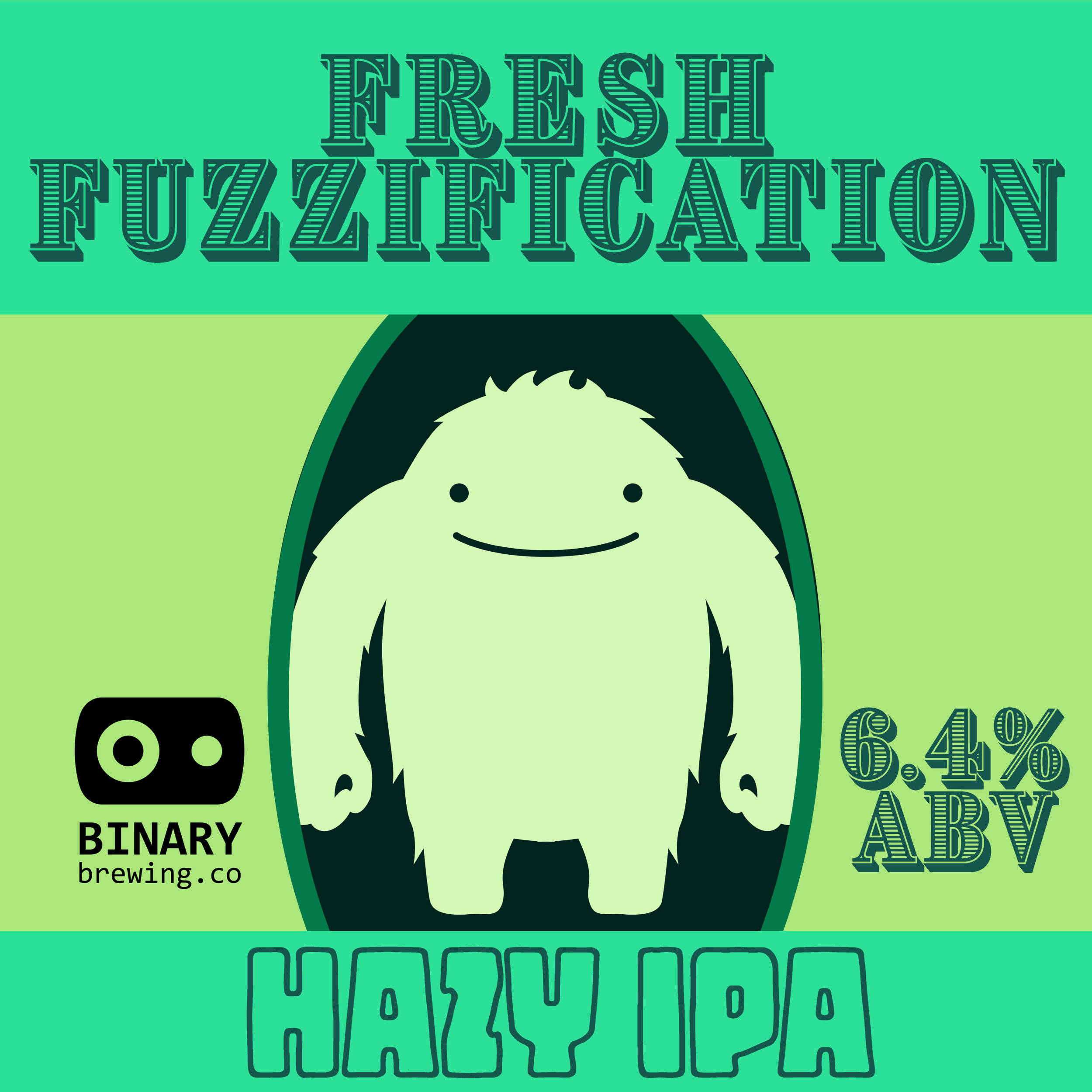 BinaryBrewing.co made a tweek to their beloved Fuzzy Logic and threw in some Fresh Nugget Hops creating a even Fuzzier experience.