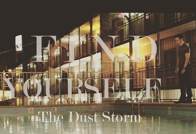Find Yourself #theduststormfilm #colinodonoghue #kristengutoskie