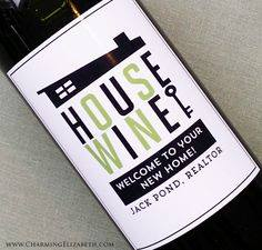 "Clever use of the term ""House Wine"" ... great idea as a welcome and Thank You gift from realtors."