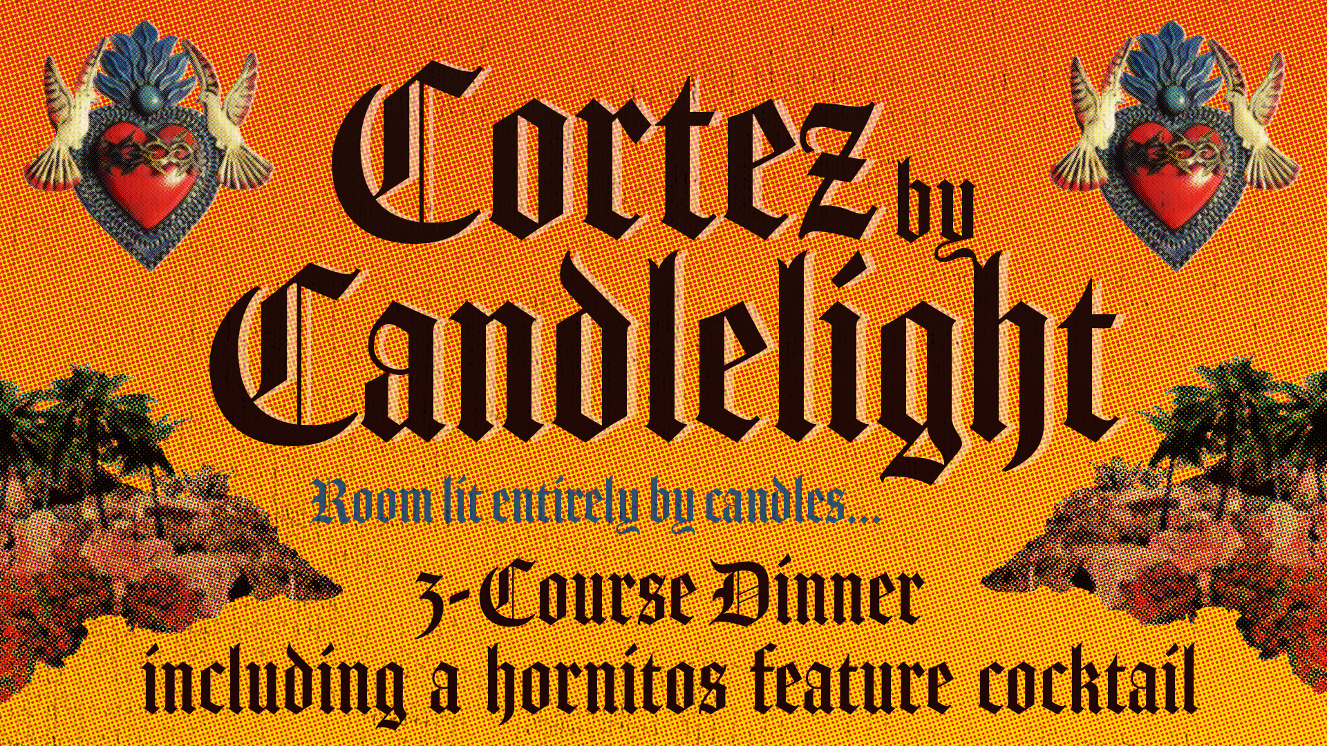 Join us for Valentine's Dinner by candlelight! Enjoy a three-course dinner by Chef Mike Doppler, a feature Hornitos tequila cocktail and live music! Click  here  for tickets.