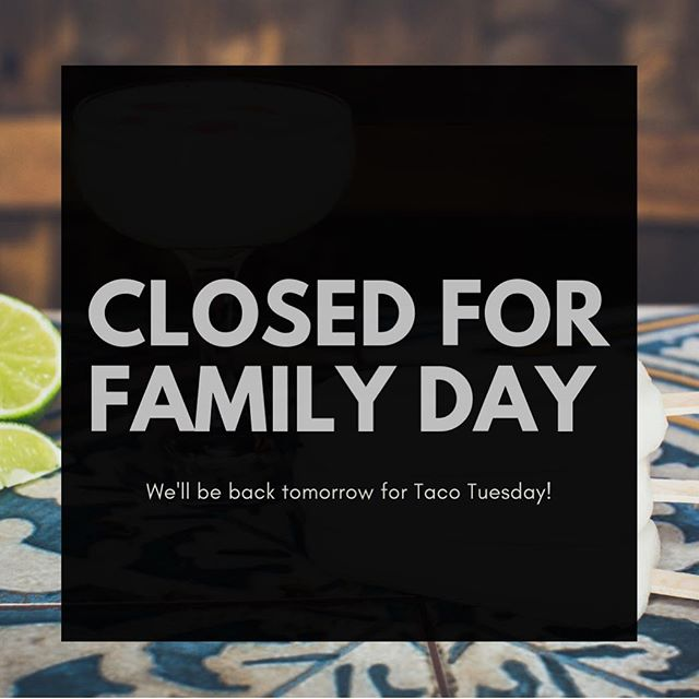 We'll be closed for the stat holiday, but we'll see all you lovely people tomorrow for Taco Tuesday!🌮