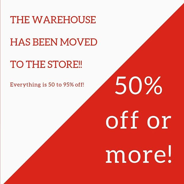 Everything is marked down to at least 50% off or more! The warehouse items have moved into the store and we are ready to see you!