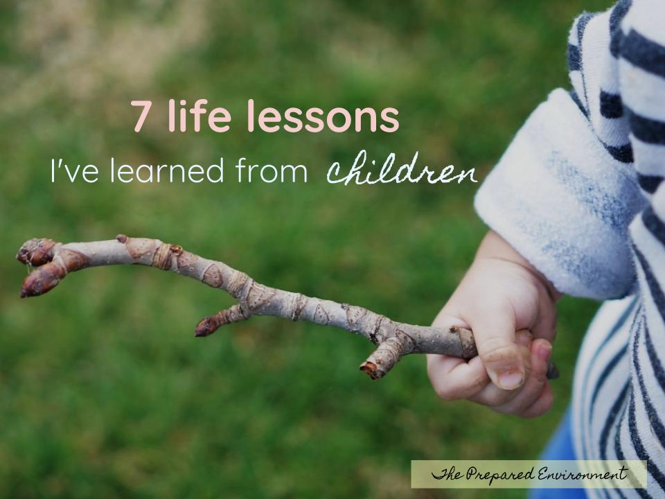 7 life lessons I've learned from children
