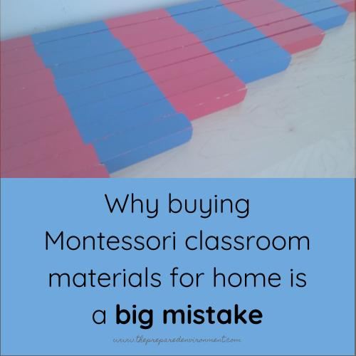 Why buying Montessori classroom materials for home is a big mistake.jpg