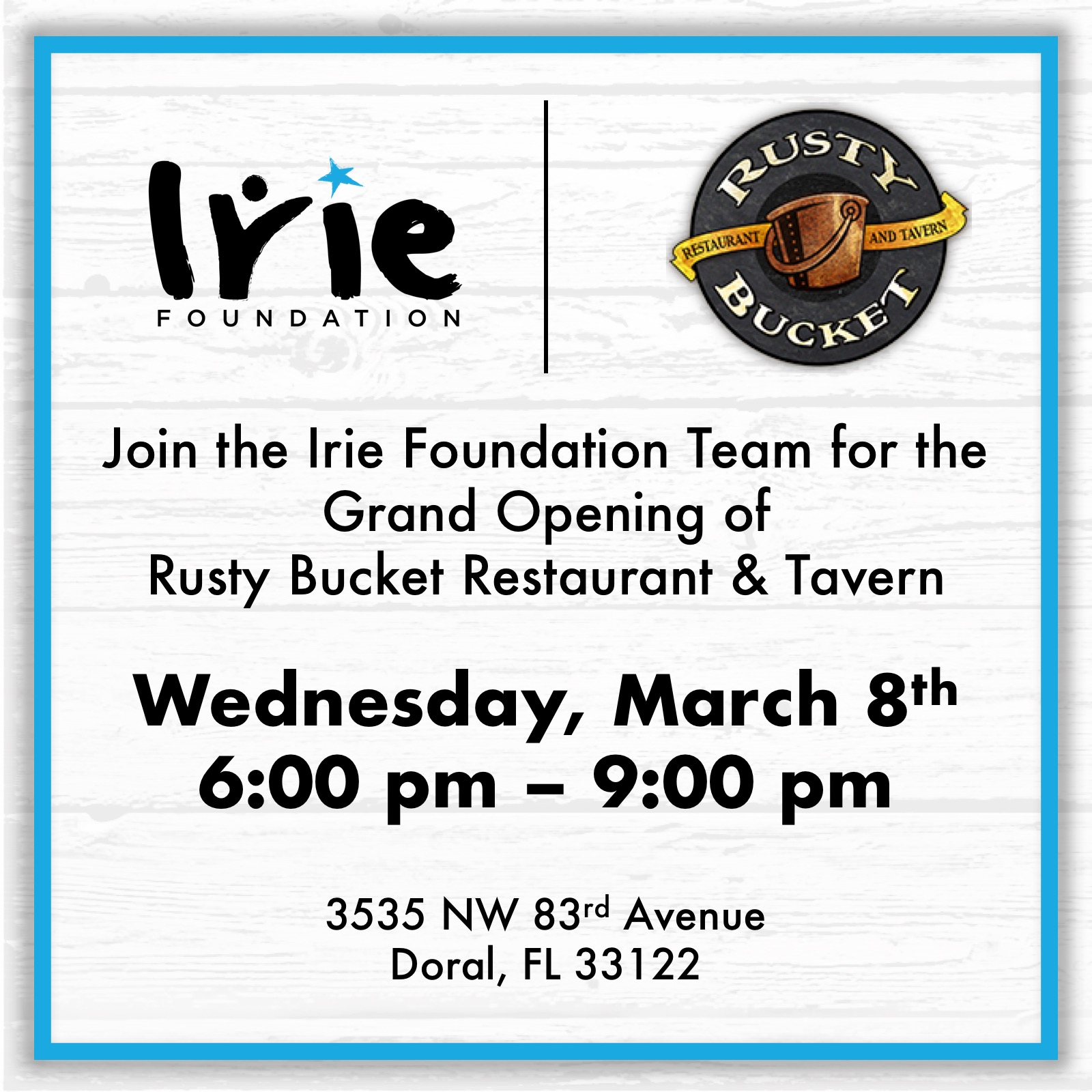 Come and join the Irie Foundation at the Grand Opening of the Rusty Bucket Restaurant and Tavern! 20% of opening day profits will be benefitting the Irie Foundation!