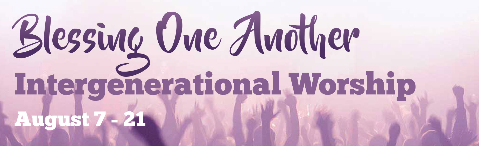 Blessing One Another (Intergenerational Worship 2016)