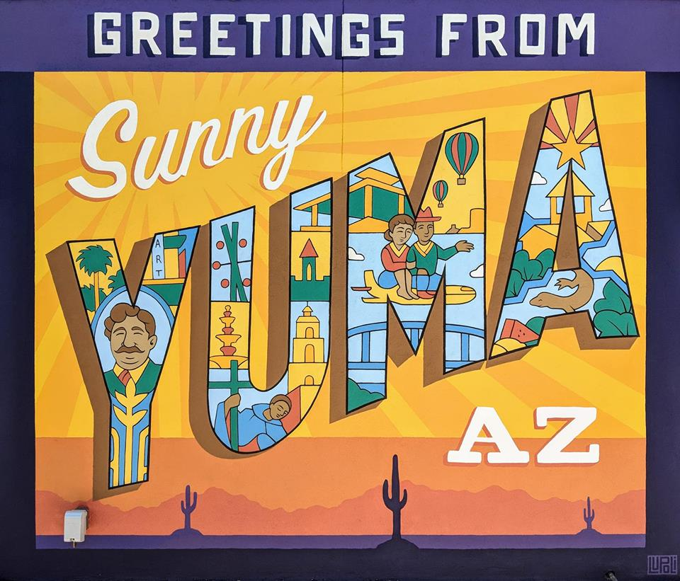"""Greetings from Sunny Yuma, AZ"" Lupoli Collective, 2018, acrylic - City of Yuma, Arizona."