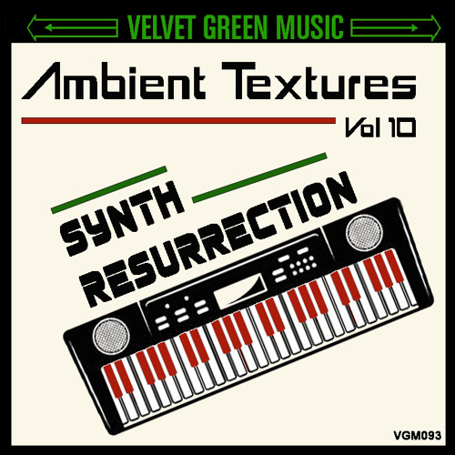 AMBIENT TEXTURES V 10 SYNTH RESURECTION - VGM